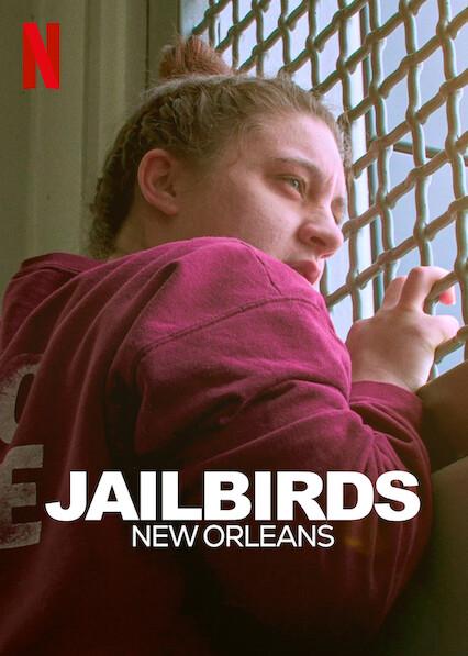 Jailbirds New Orleans on Netflix USA