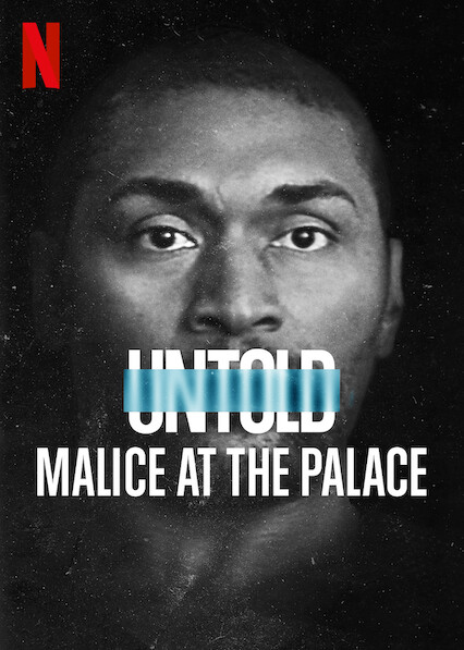 Untold: Malice at the Palace